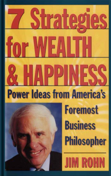 Jim Rohn - 7 Strategies For Wealth And Happiness